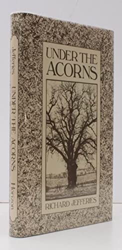 Under the Acorns. A Selection of Nature: Richard JEFFERIES). Peter