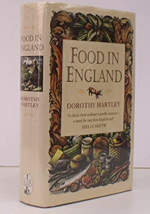 Food in England. NEAR FINE COPY IN UNCLIPPED DUSTWRAPPER: Dorothy HARTLEY