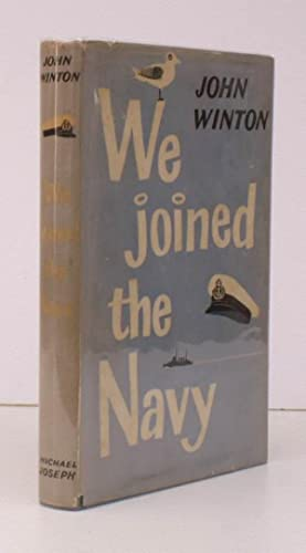 We Joined the Navy. BRIGHT, CLEAN COPY IN UNCLIPPED DUSTWRAPPER: John WINTON
