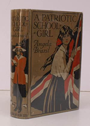 A Patriotic School Girl. Illustrated by Balliol Salmon. REMARKABLY BRIGHT, FIRM COPY: Angela BRAZIL