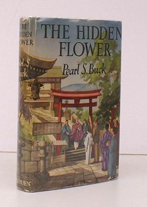 The Hidden Flower. BRIGHT, CLEAN COPY IN UNCLIPPED DUSTWRAPPER: Pearl S BUCK