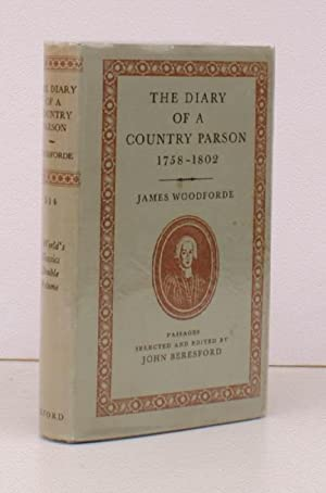 The Diary of a Country Parson 1758-1802. Passages selected and edited by John Beresford. [World&#...
