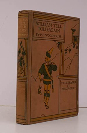 William Tell told Again. With Illustrations in: P.G. WODEHOUSE