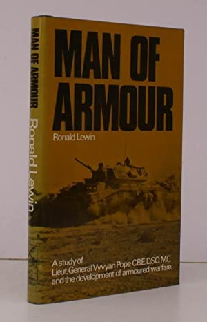 Man of Armour. A Study of Lieut.-General Vyvyan Pope and the Development of Armoured Warfare. NEA...