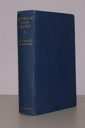 Retreat from Glory.: R.H. Bruce LOCKHART