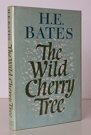 The Wild Cherry Tree. NEAR FINE COPY IN UNCLIPPED DUST-WRAPER: H.E. BATES
