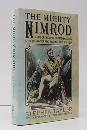 The Mighty Nimrod. A Life of Frederick: Captain Frederick Courteney