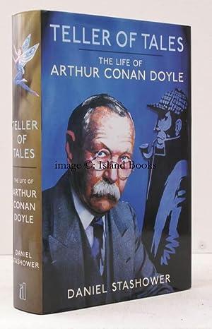 Teller of Tales. The Life of Arthur Conan Doyle.: Arthur Conan DOYLE). Daniel STASHOWER