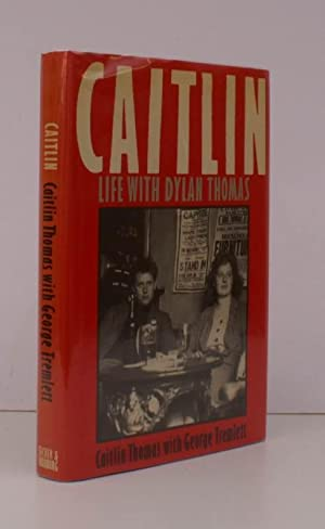 Caitlin. A Warring Absence. [Life with Dylan: Dylan THOMAS). Caitlin
