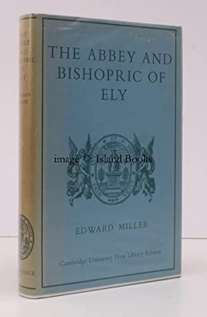 The Abbey & Bishopric of Ely. The Social History of an Ecclesiastical Estate from the Tenth ...