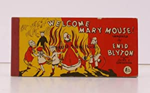 Welcome Mary Mouse!. [Pictured by Olive F. Openshaw].