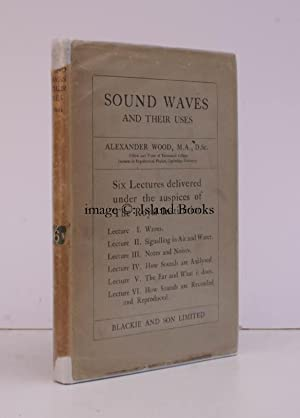 Sound Waves and their Uses. Six Lectures delivered before a 'Juvenile Auditory' under the...