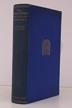 The Honourable Artillery Company 1537-1926, With a Foreword by the Earl of Denbigh and Desmond. he ...