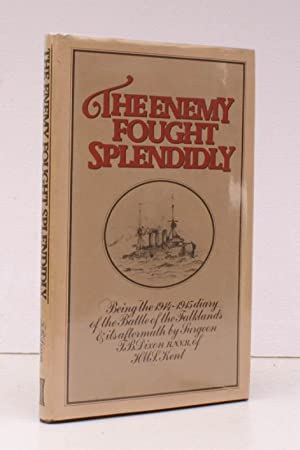 The Enemy Fought Splendidly. Being the 1914-1915: T.B. DIXON