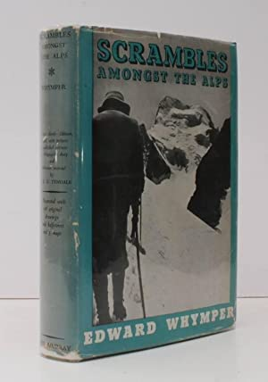 Scrambles amongst the Alps. With additional Illustrations: Edward WHYMPER