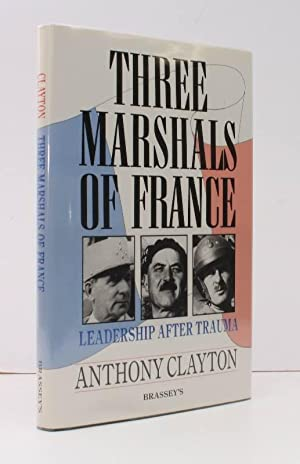 Three Marshals of France. Leadership after Trauma. SIGNED PRESENTATION COPY