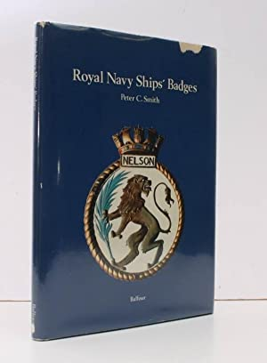 Royal Navy Ships' Badges. BRIGHT, CLEAN COPY: Peter C. SMITH