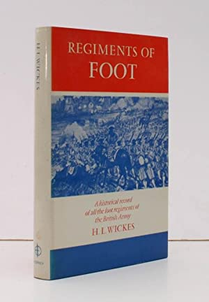 Regiments of Foot. A Historical Record of: H.L. WICKES