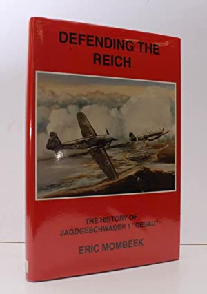 The History of Jagdgeschwader 1 'Oesau'. Defending the Reich. Translated from the French by John ...