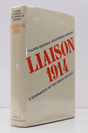 Liaison 1914. A Narrative of the Great: Major-General Sir Edward