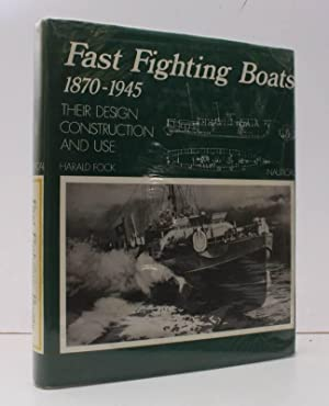 Fast Fighting Boats 1870-1945. Their Design, Construction: Harald FOCK