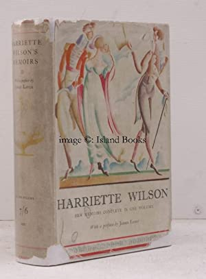 Harriette Wilson's Memoirs of Herself and Others. With a Preface by James Laver. [Second ...