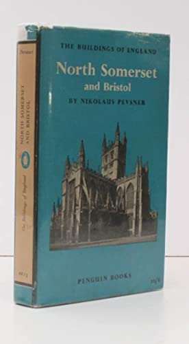 The Buildings of England. North Somerset and Bristol. FIRST PAPERBACK EDITION IN UNCLIPPED ...