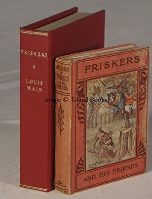 The Adventures of Friskers and his Friends. By Marian Isabel Hurrell. With Sixteen Coloured ...