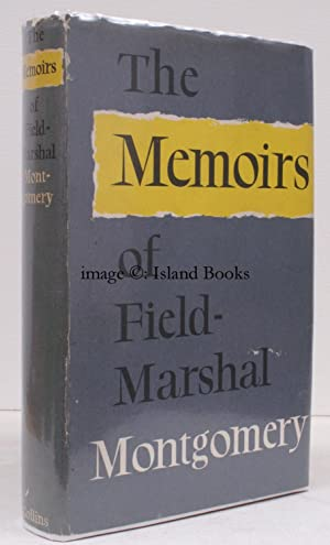 The Memoirs of Field-Marshal the Viscount Montgomery of Alamein.: Field-Marshal Bernard Law ...