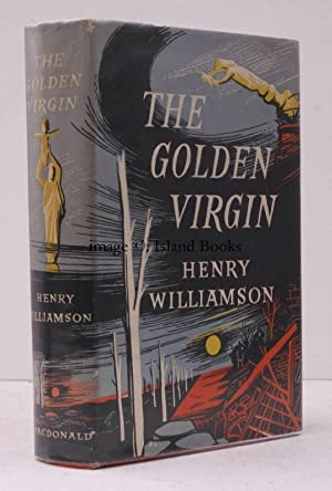 The Golden Virgin. ['A Chronicle of Ancient Sunlight', 6].: Henry WILLIAMSON