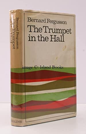The Trumpet in the Hall 1930-1958. IN UNCLIPPED DUSTWRAPPER: Bernard FERGUSSON