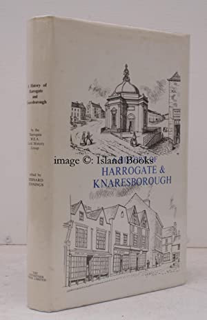 A History of Harrogate & Knaresborough. Written by the Harrogate W. .A. Local History Group. ...