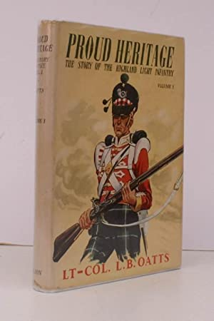 Proud Heritage. The Story of the Highland Light Infantry. Volume One. The 71st HLI 1777-1881. [...