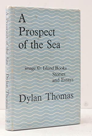 A Prospect of the Sea and other Stories and Prose Writings. Edited by Daniel Jones.: Dylan THOMAS