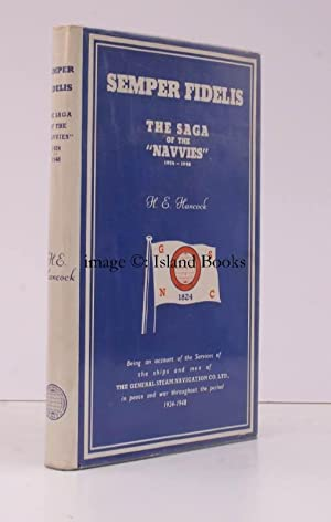 Semper Fidelis: The Saga of the 'Navvies' (1924-1948). Being an Account of the Service of the Shi...