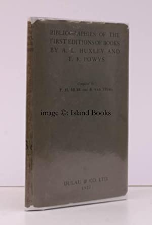 Bibliographies of the First Editions of Books by Aldous Huxley and by T.F. Powys. 550 COPIES WERE ...