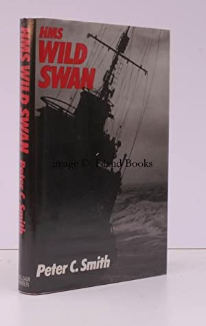 HMS Wild Swan. One Destroyer's War 1939-42.: Peter C. SMITH