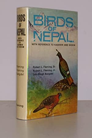 Birds of Nepal with Reference to Kashmir and Sikkim.: R.L. FLEMING SNR R.L. FLEMING Jnr, and L.S. ...