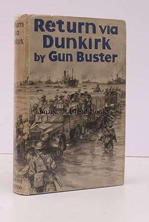 Return via Dunkirk.: GUN BUSTER [pseud. J. AUSTIN]