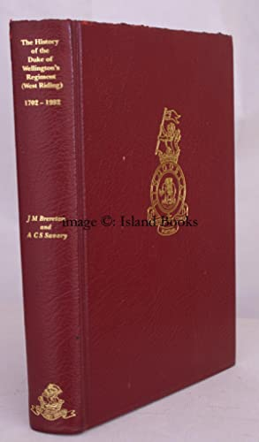 The History of the Duke of Wellington's Regiment (West Riding) 1701-1992. [With a Foreword by ...
