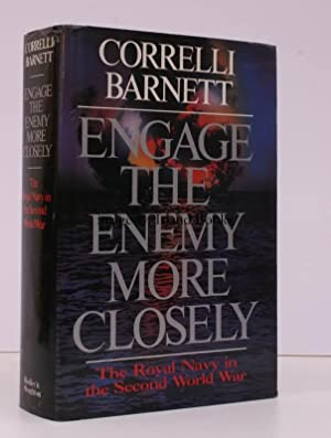 Engage the Enemy more Closely. The Royal Navy in the Second World War.: Corelli BARNETT
