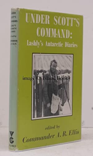Under Scott's Command. Lashly's Antarctic Diaries. With an Introduction by Sir Vivian ...