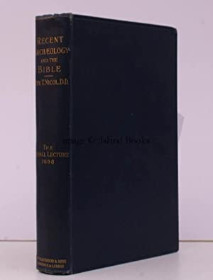The Croall Lecture for 1898. Recent Archaeology and the Bible.: T. NICOL