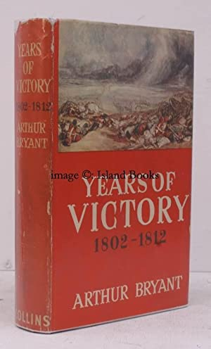 Years of Victory 1802-1812. AUTHOR'S SIGNED PRESENTATION COPY TO J.H. OWEN: Arthur BRYANT