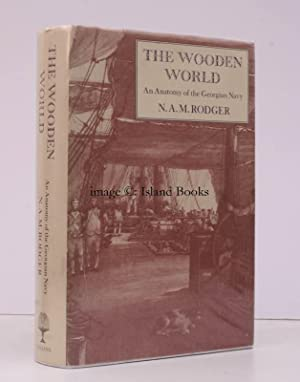 The Wooden World. An Anatomy of the Georgian Navy.: N.A.M. RODGER