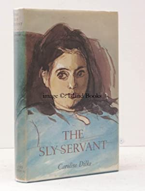 The Sly Servant. THE AUTHOR'S FIRST BOOK IN THE DUSTWRAPPER: Caroline DILKE