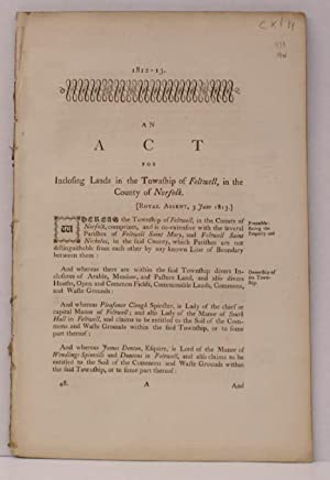 An Act for Inclosing Lands in the Township of Feltwell. in the County of Norfolk. FIRST SEPARATELY ...