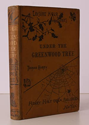 Under the Greenwood Tree. A Rural Painting of the Dutch School. LATER ISSUE OF HARDY'S FIRST ...