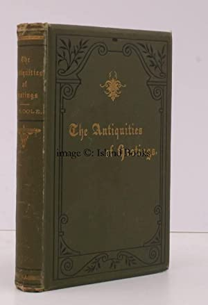 The Antiquities of Hastings and the Battlefield, with Maps, and a Plan of the Battle. New Edition, ...