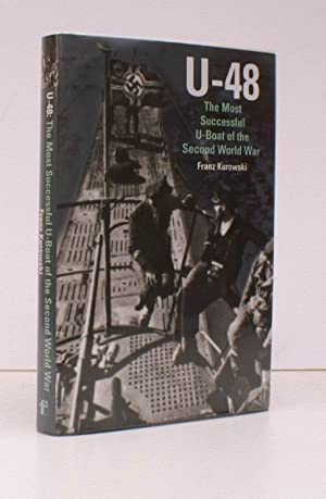 U-48. The Most Successful U-Boat of the Second World War. [First English Edition]. FINE COPY IN ...